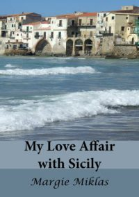 My Love Affair with Sicily Photo by Margie Miklas